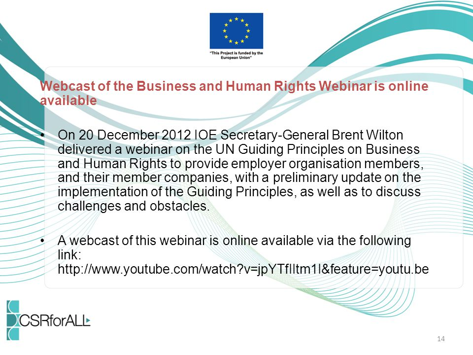 Webcast of the Business and Human Rights Webinar is online available On 20 December 2012 IOE Secretary-General Brent Wilton delivered a webinar on the