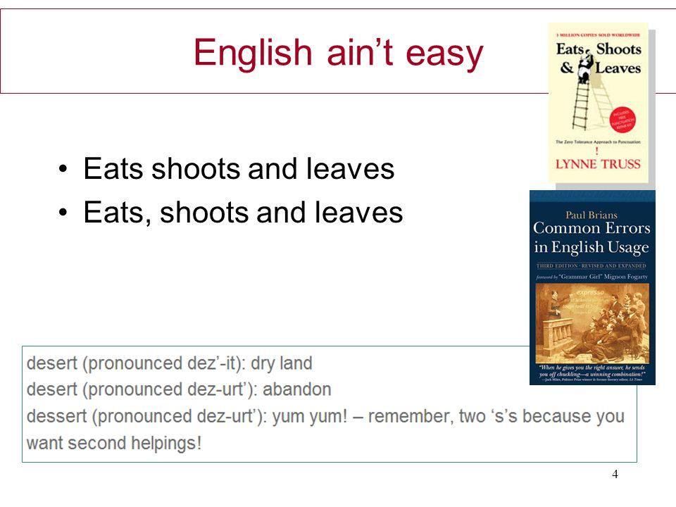 English ain't easy Eats shoots and leaves Eats, shoots and leaves 4
