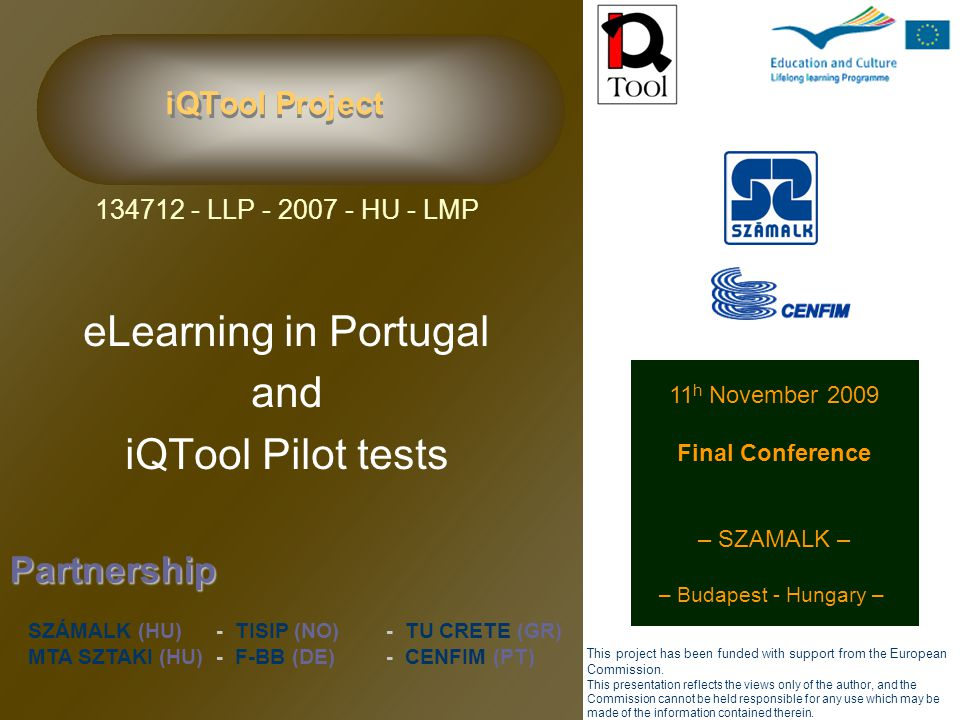 iQTool Project iQTool Pilot Tests Methodology applied on tests of the 4 developed iQTool Products