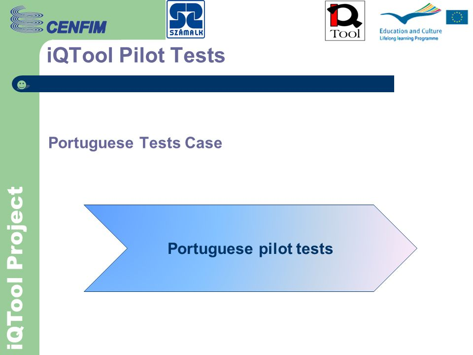 iQTool Project iQTool Pilot Tests Phase 2 – Improvement process Pilot tests reporting Improvement based on the tests report
