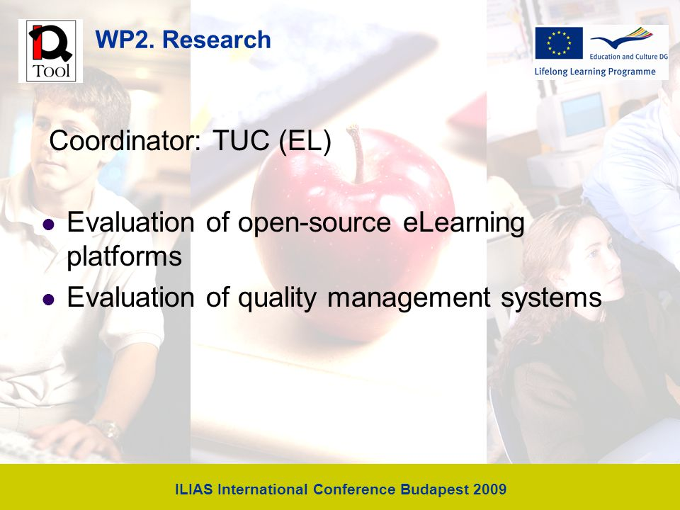 WP2. Research Coordinator: TUC (EL) Evaluation of open-source eLearning platforms Evaluation of quality management systems