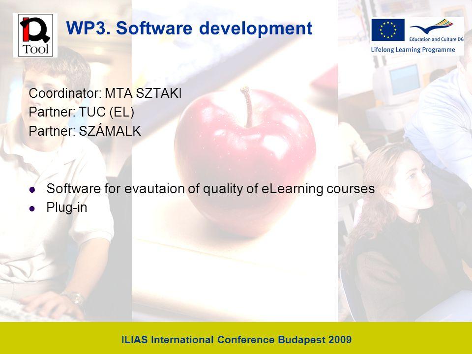 WP3. Software development Coordinator: MTA SZTAKI Partner: TUC (EL) Partner: SZÁMALK Software for evautaion of quality of eLearning courses Plug-in