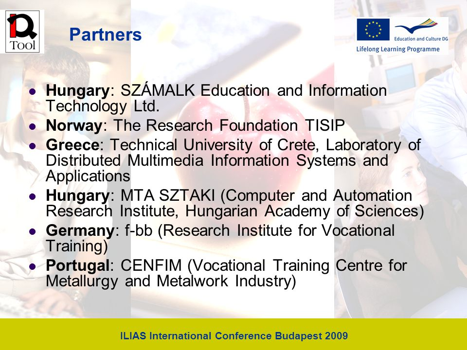 ILIAS International Conference Budapest 2009 Partners Hungary: SZÁMALK Education and Information Technology Ltd.
