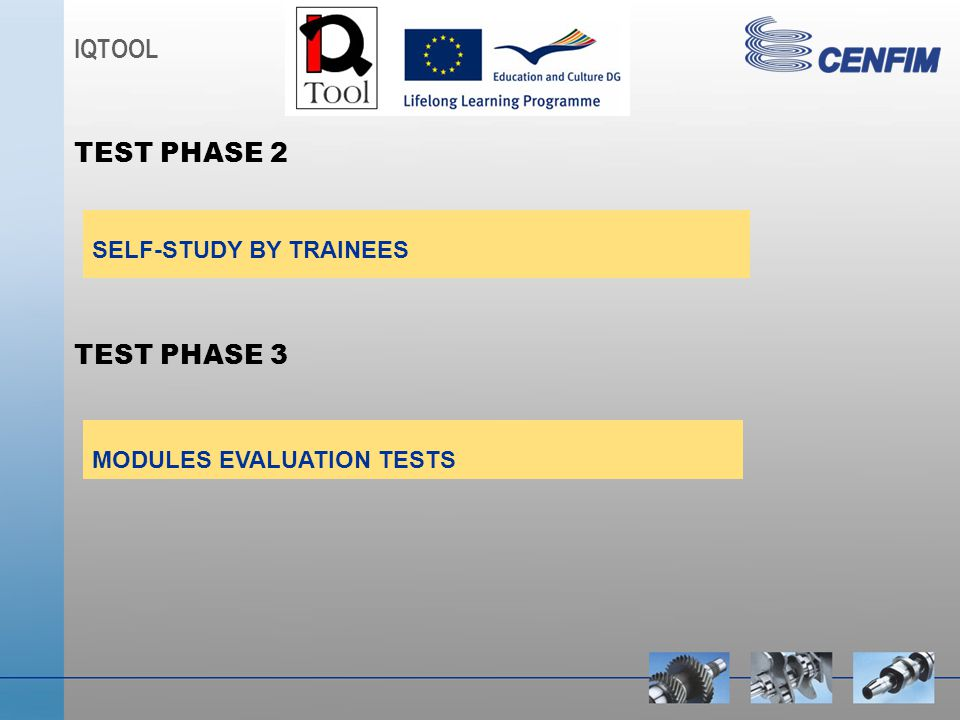 SELF-STUDY BY TRAINEES MODULES EVALUATION TESTS TEST PHASE 2 TEST PHASE 3