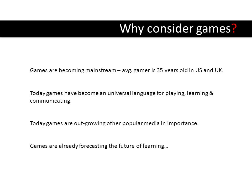 Agenda Overview Serious Games Game-based learning What is good game-based learning Real examples Developing serious games Strategy games