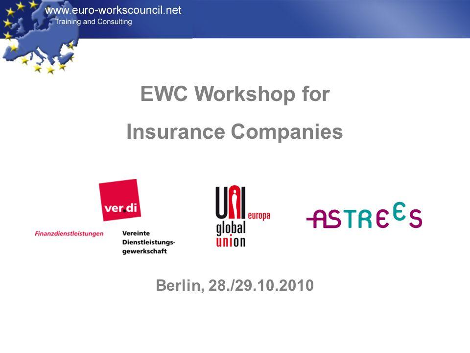 EWC Workshop for Insurance Companies Berlin, 28./29.10.2010