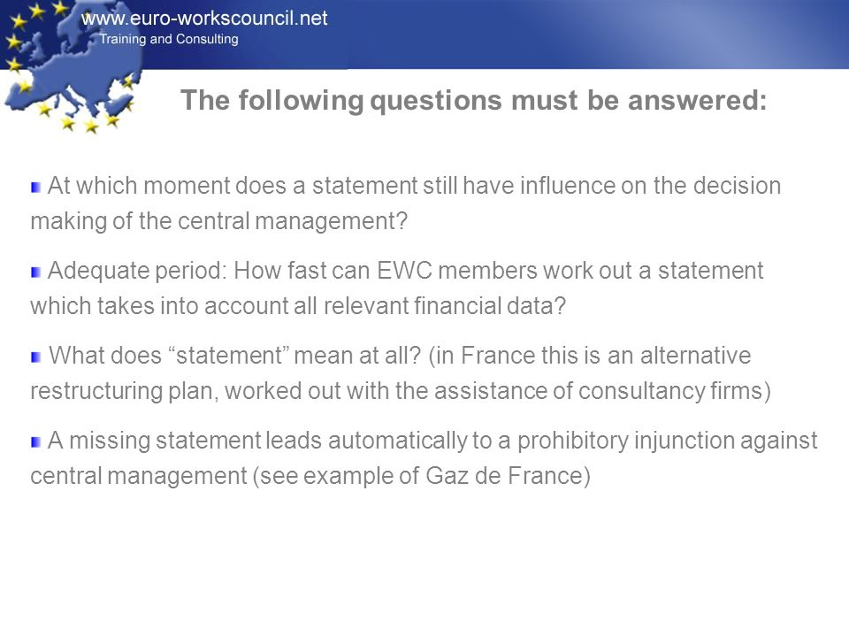 The following questions must be answered: At which moment does a statement still have influence on the decision making of the central management? Adeq