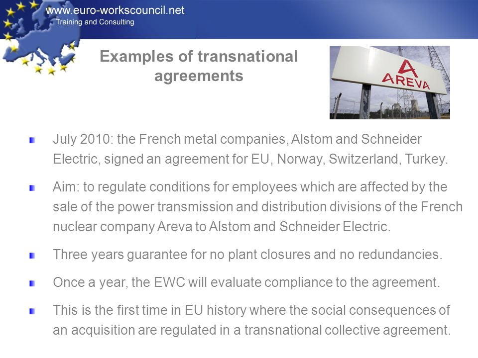 July 2010: the French metal companies, Alstom and Schneider Electric, signed an agreement for EU, Norway, Switzerland, Turkey. Aim: to regulate condit