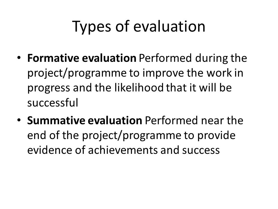 Using evaluation results Formative evaluation will improve the project and its outputs.