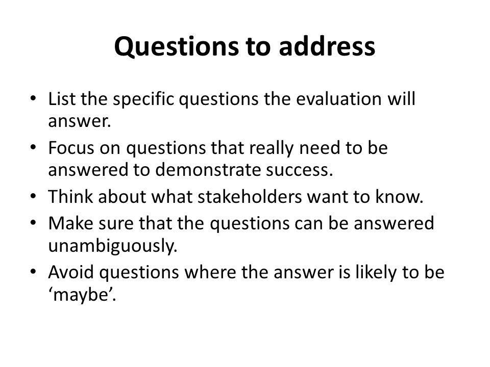Typical questions - formative Have milestones been met on schedule.