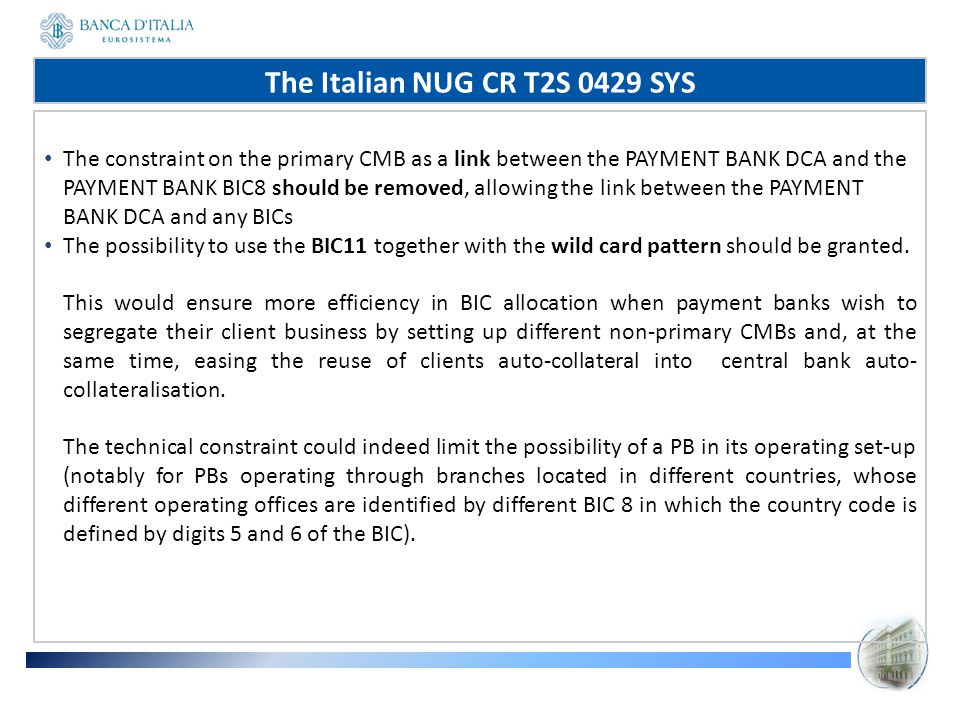 The constraint on the primary CMB as a link between the PAYMENT BANK DCA and the PAYMENT BANK BIC8 should be removed, allowing the link between the PA