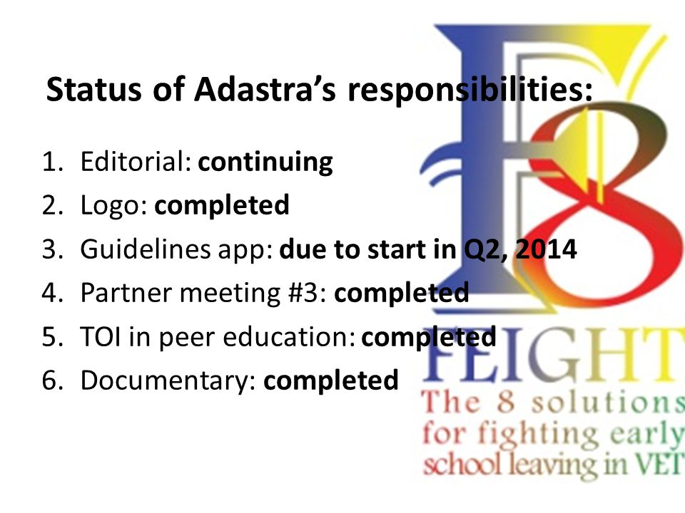 Status of Adastra's responsibilities: 1.Editorial: continuing 2.Logo: completed 3.Guidelines app: due to start in Q2, 2014 4.Partner meeting #3: compl