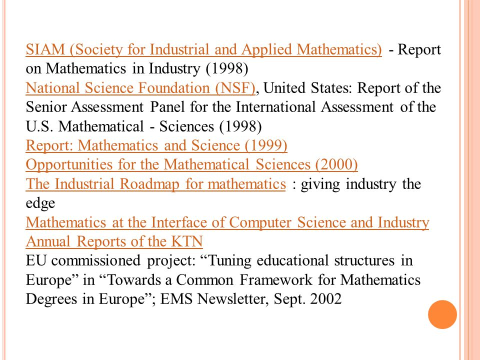 SIAM (Society for Industrial and Applied Mathematics)SIAM (Society for Industrial and Applied Mathematics) - Report on Mathematics in Industry (1998) National Science Foundation (NSF)National Science Foundation (NSF), United States: Report of the Senior Assessment Panel for the International Assessment of the U.S.