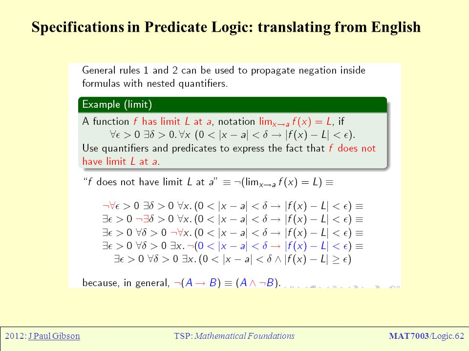 2012: J Paul GibsonTSP: Mathematical FoundationsMAT7003/Logic.62 Specifications in Predicate Logic: translating from English