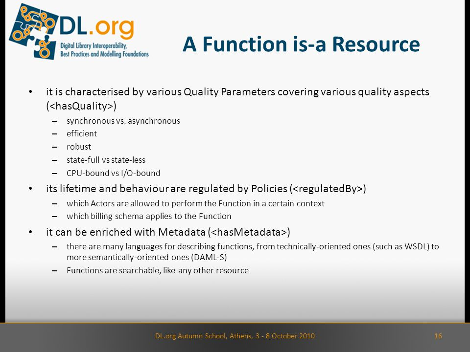A Function is-a Resource it is characterised by various Quality Parameters covering various quality aspects ( ) – synchronous vs.