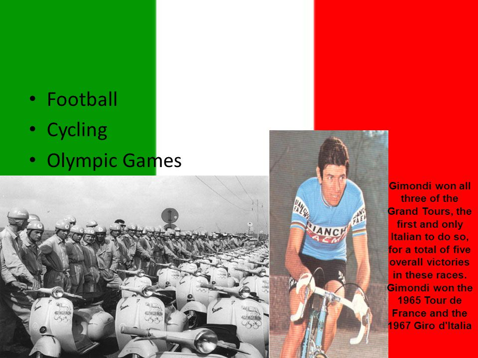Football Cycling Olympic Games Gimondi won all three of the Grand Tours, the first and only Italian to do so, for a total of five overall victories in