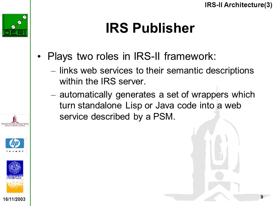 16/11/2003 10 key feature of IRS-II is that web service invocation is capability driven.