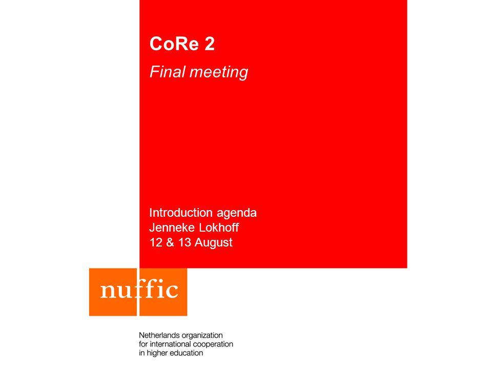 CoRe 2 Final meeting Introduction agenda Jenneke Lokhoff 12 & 13 August