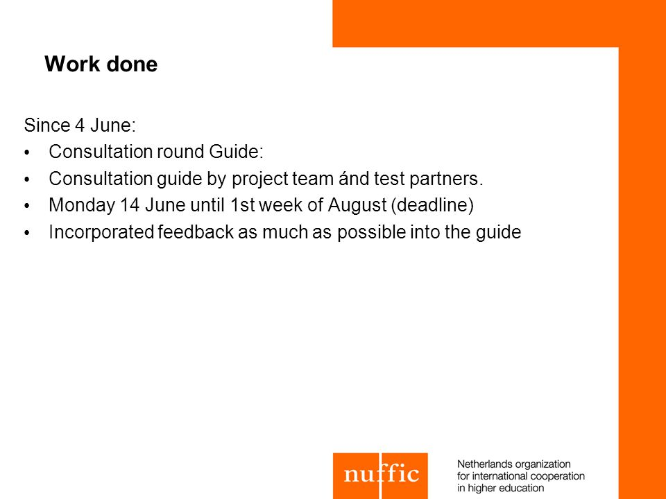 Work done Since 4 June: Consultation round Guide: Consultation guide by project team ánd test partners.