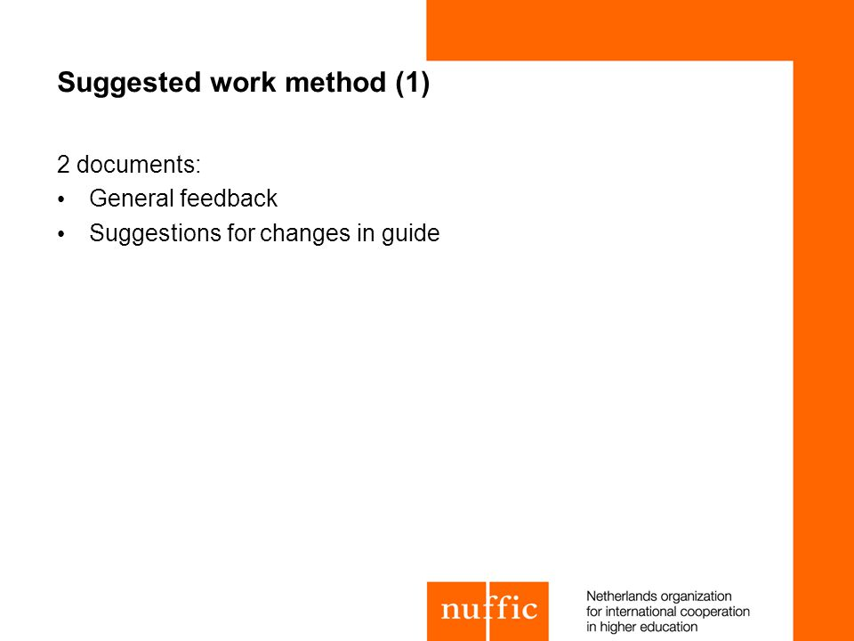 Suggested work method (1) 2 documents: General feedback Suggestions for changes in guide