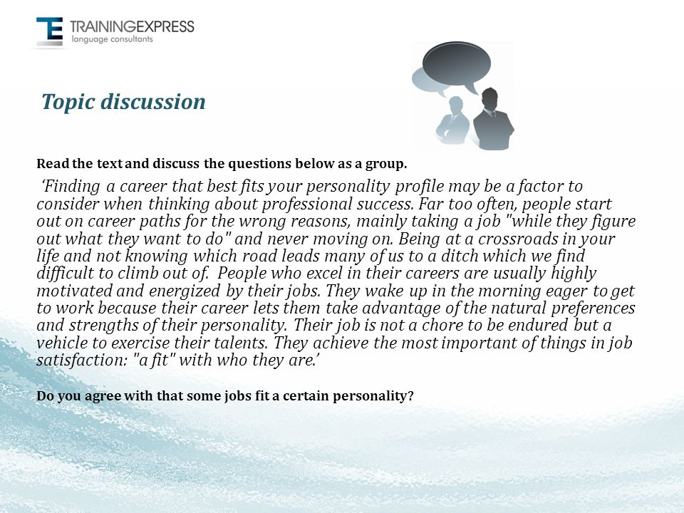 Topic discussion Read the text and discuss the questions below as a group.