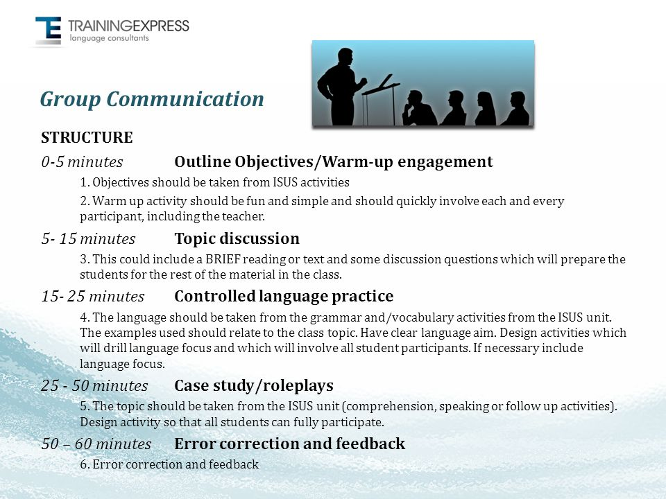 Group Communication STRUCTURE 0-5 minutesOutline Objectives/Warm-up engagement 1.