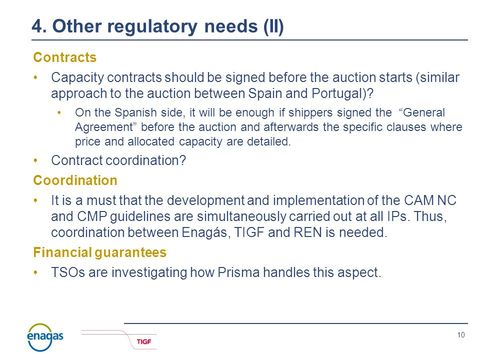 9 4. Other regulatory needs (I) VIP VIP will be created in March 2014 in the annual yearly capacity auctions for capacity to be used on 1 October 2014