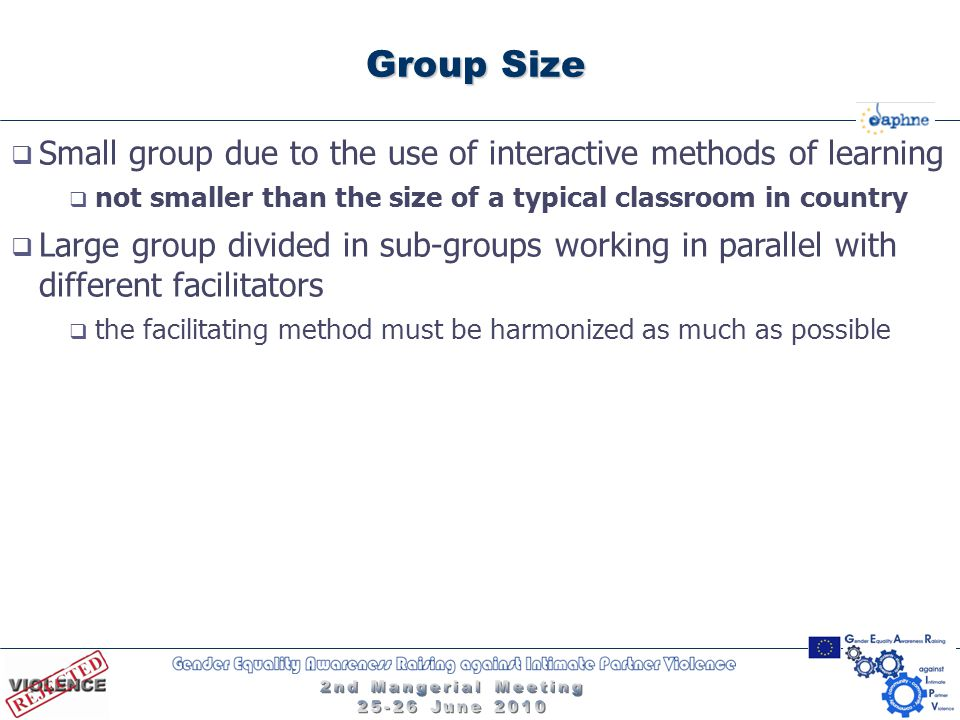 Group Size  Small group due to the use of interactive methods of learning  not smaller than the size of a typical classroom in country  Large group