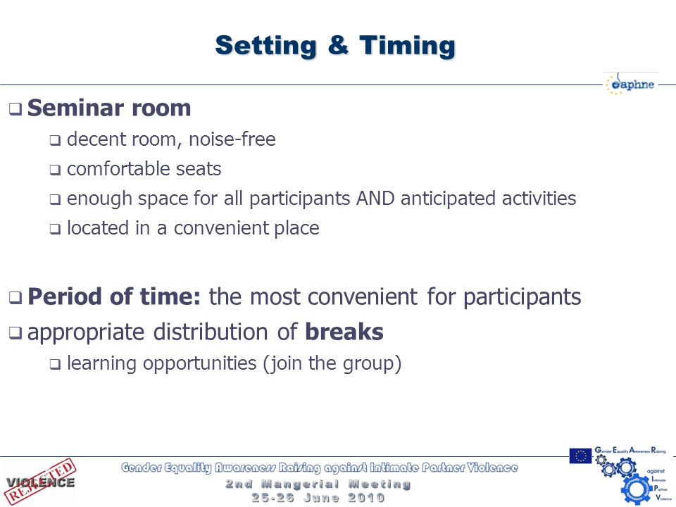Setting & Timing  Seminar room  decent room, noise-free  comfortable seats  enough space for all participants AND anticipated activities  located
