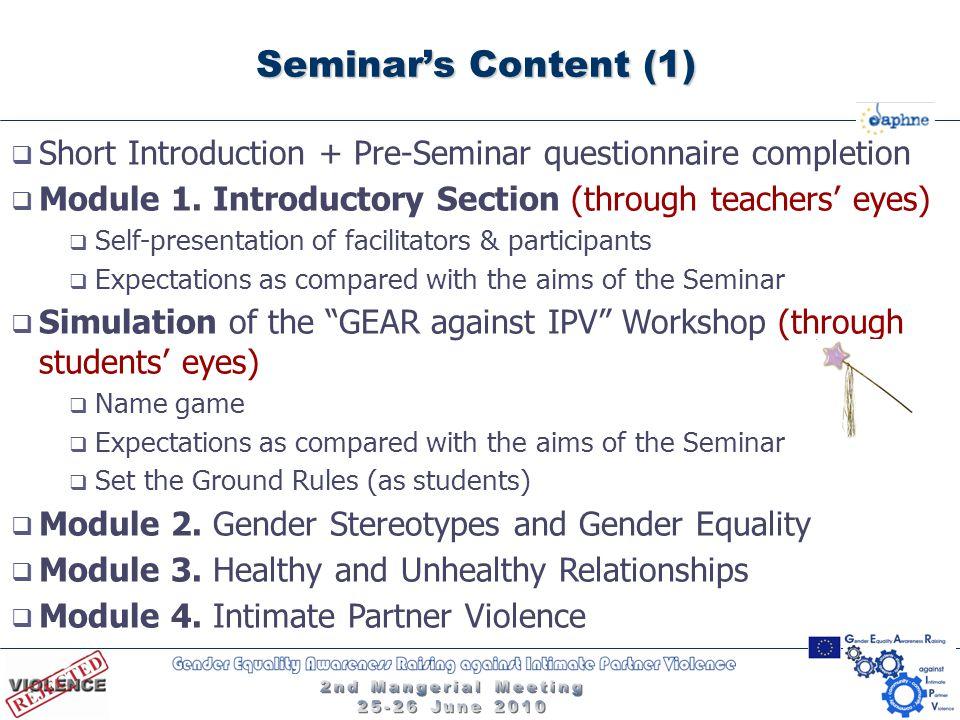 Short Introduction + Pre-Seminar questionnaire completion  Module 1.
