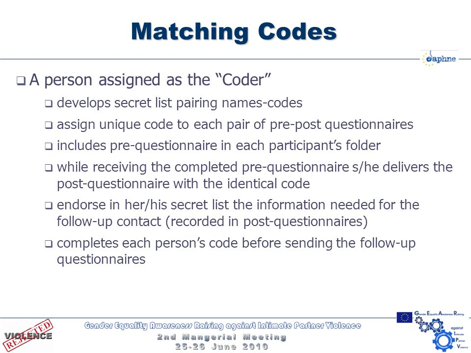 """Matching Codes  A person assigned as the """"Coder""""  develops secret list pairing names-codes  assign unique code to each pair of pre-post questionnai"""