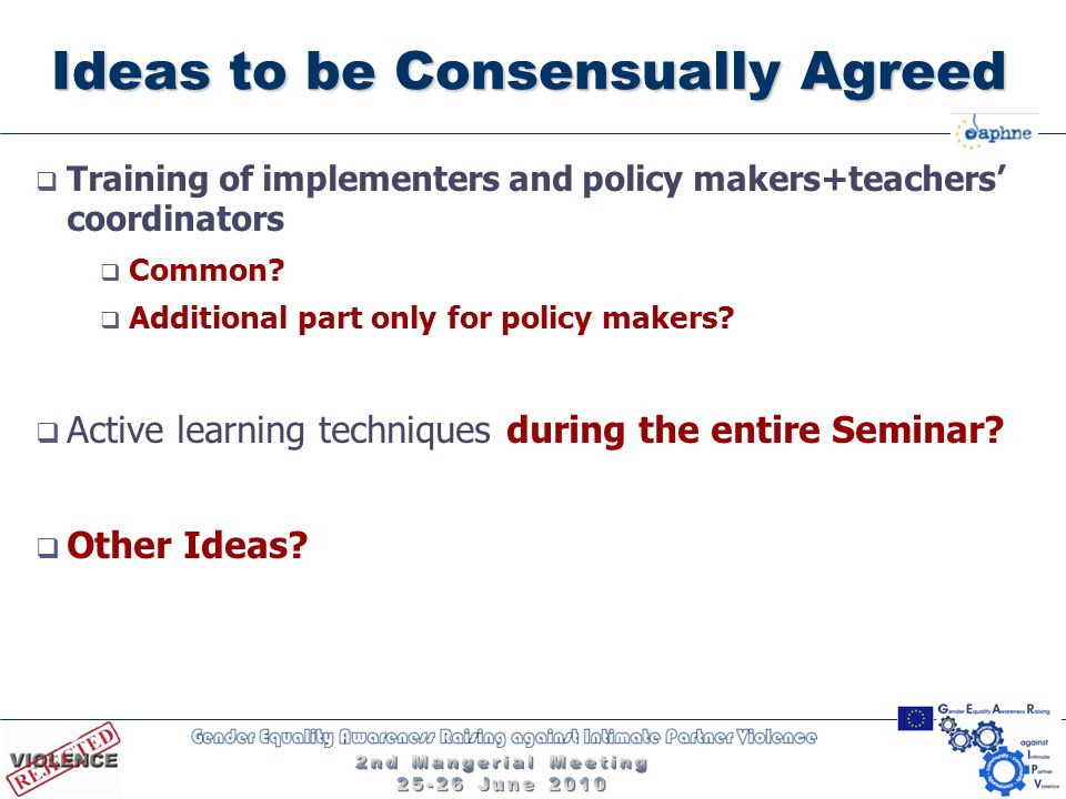 Ideas to be Consensually Agreed  Training of implementers and policy makers+teachers' coordinators  Common.