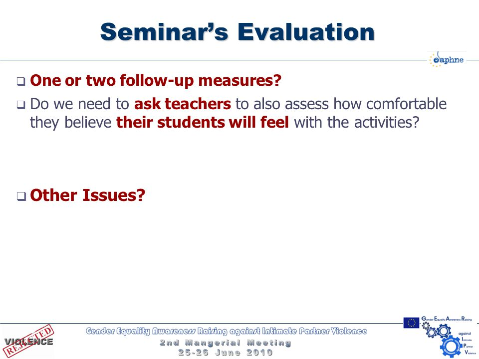 Seminar's Evaluation  One or two follow-up measures?  Do we need to ask teachers to also assess how comfortable they believe their students will fee