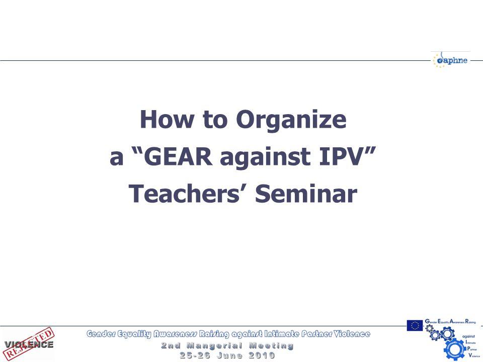 """How to Organize a """"GEAR against IPV"""" Teachers' Seminar"""