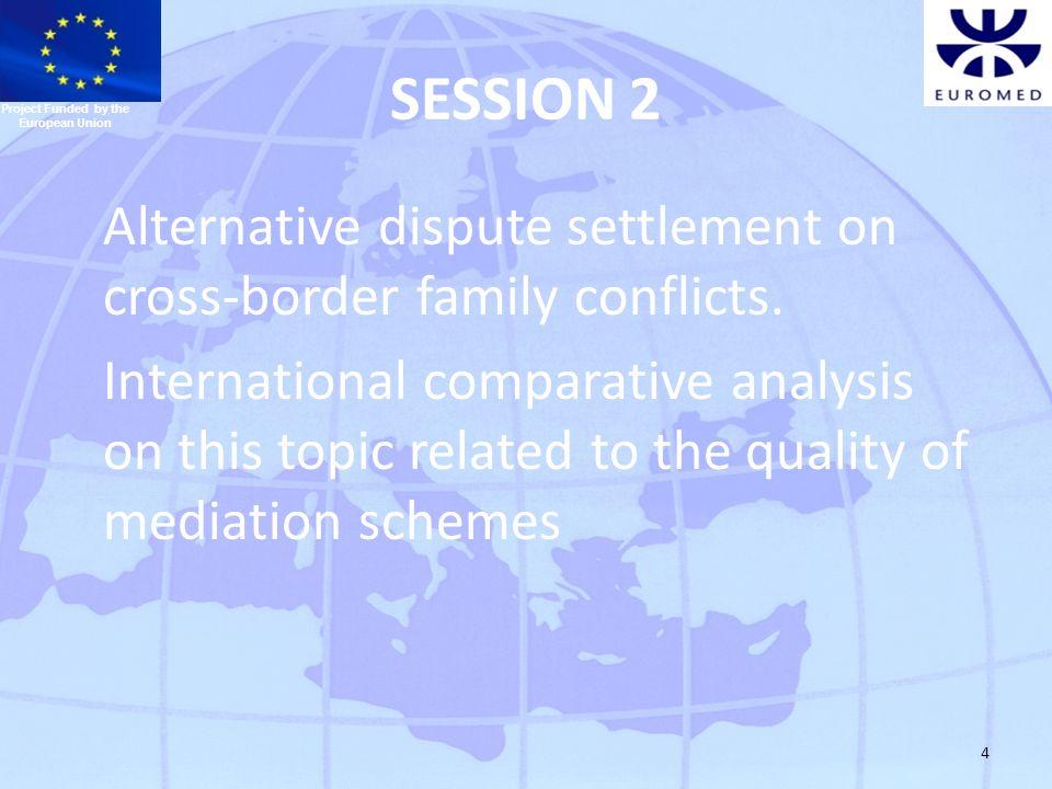 5 SESSION 2 International legal framework on mediation on family matters.
