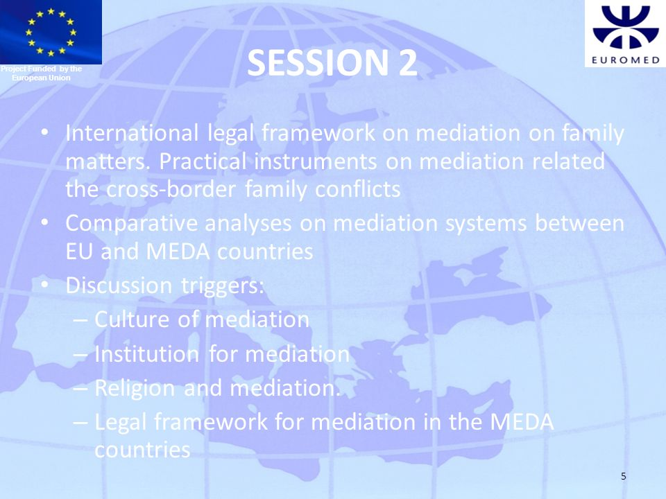 5 SESSION 2 International legal framework on mediation on family matters.