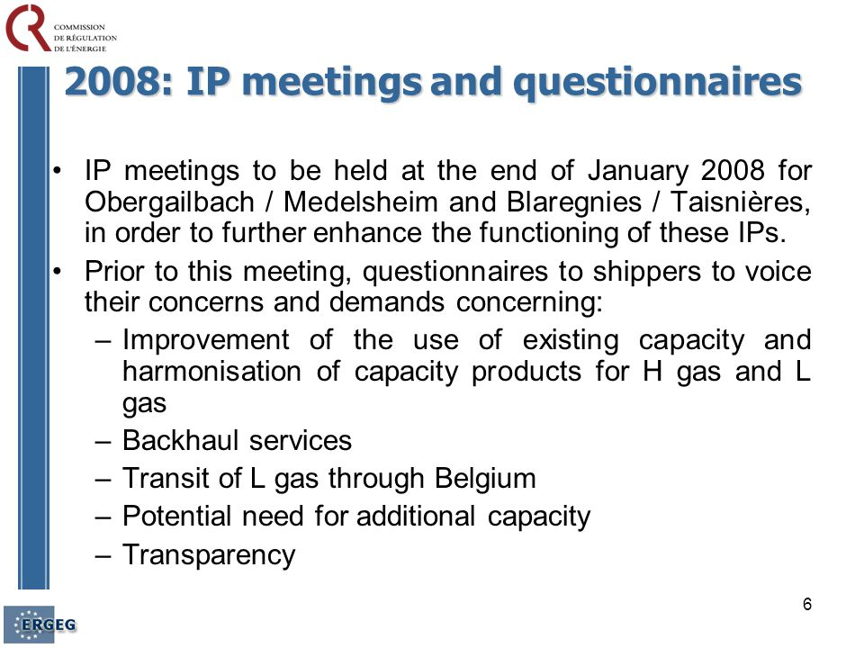7 2008: Proposals At the Bonn workshop in February 2008, 8 IPs have been classified as important : –Taisnières, Obergailbach and Bunde Oude Statenzijl –5 remaining IP: Bocholtz (G/NL), Ellund (G/DK), Eynatten (G/B), Zelzate (B/NL) and Bacton (UK-NL/B)  Discussion on whether to tackle these IPs in 2008 Address the coming cross-border open seasons in the NW GRI