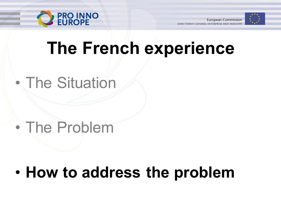 The French experience The Situation The Problem How to address the problem