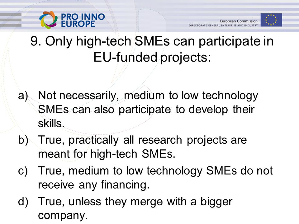 a)Not necessarily, medium to low technology SMEs can also participate to develop their skills.