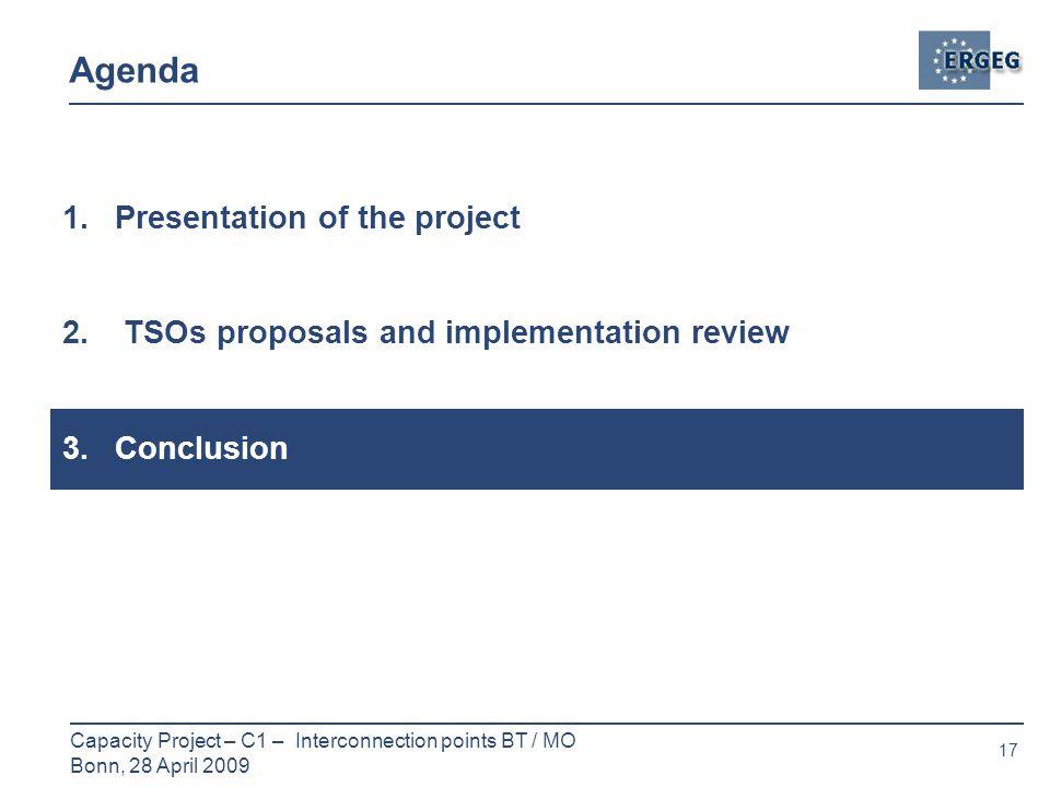 17 Capacity Project – C1 – Interconnection points BT / MO Bonn, 28 April 2009 Agenda 1.