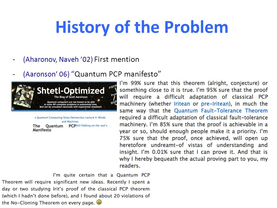 History of the Problem -(Aharonov, Naveh '02) First mention -(Aaronson' 06) Quantum PCP manifesto