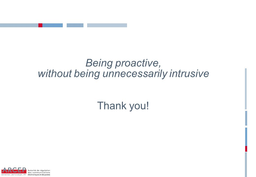 Being proactive, without being unnecessarily intrusive Thank you!