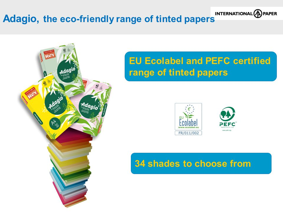 Adagio, the eco-friendly range of tinted papers EU Ecolabel and PEFC certified range of tinted papers 34 shades to choose from