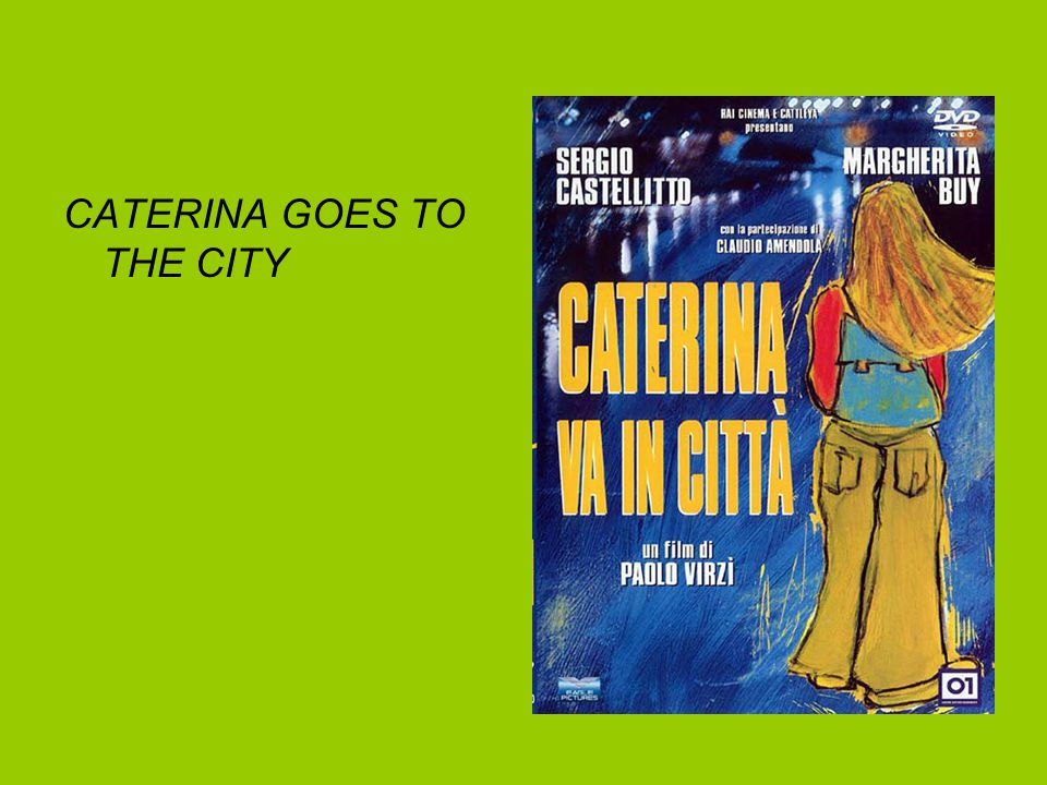 CATERINA GOES TO THE CITY