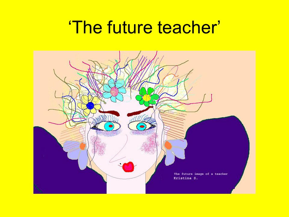 'The future teacher'