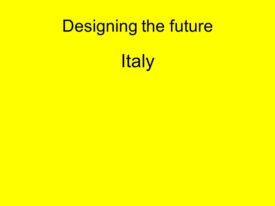 Designing the future Italy