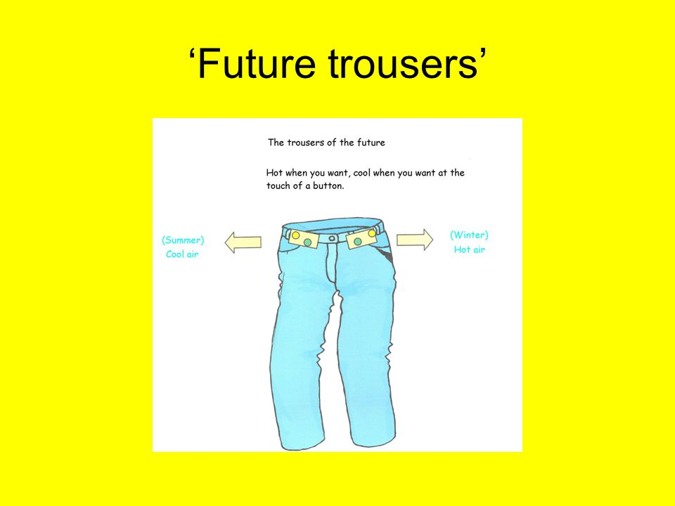 'Future trousers'