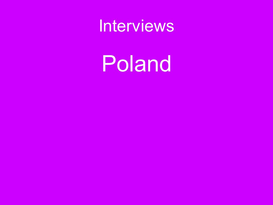 Interviews Poland