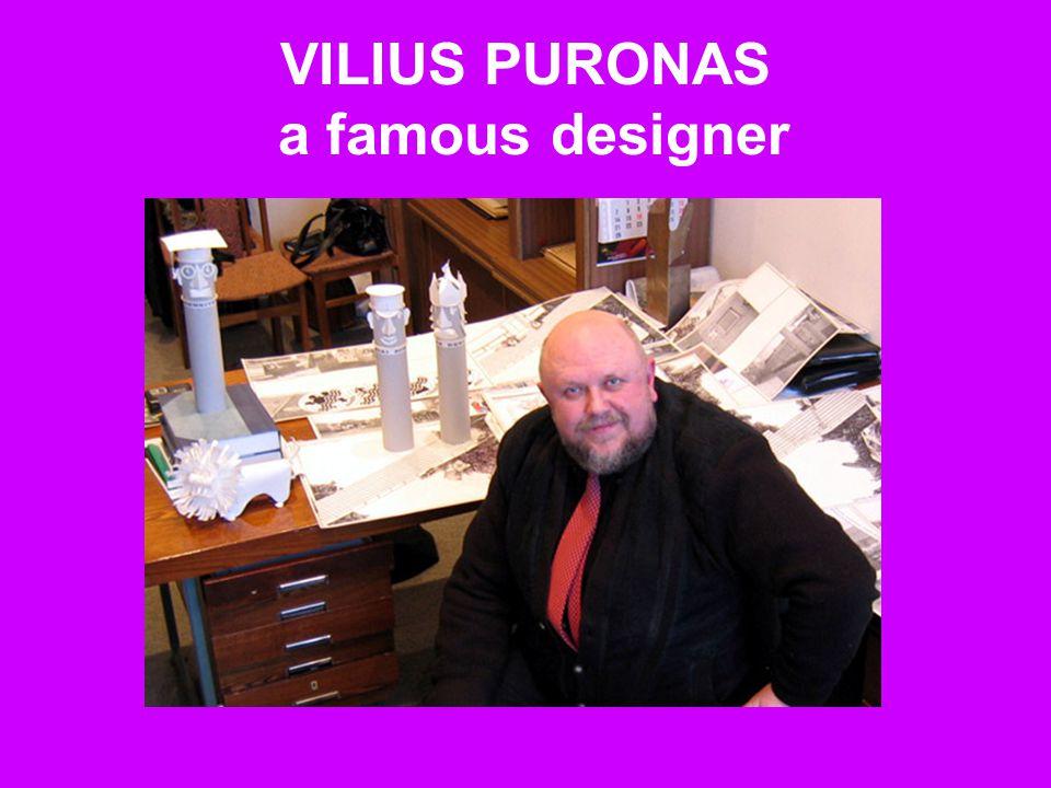 VILIUS PURONAS a famous designer