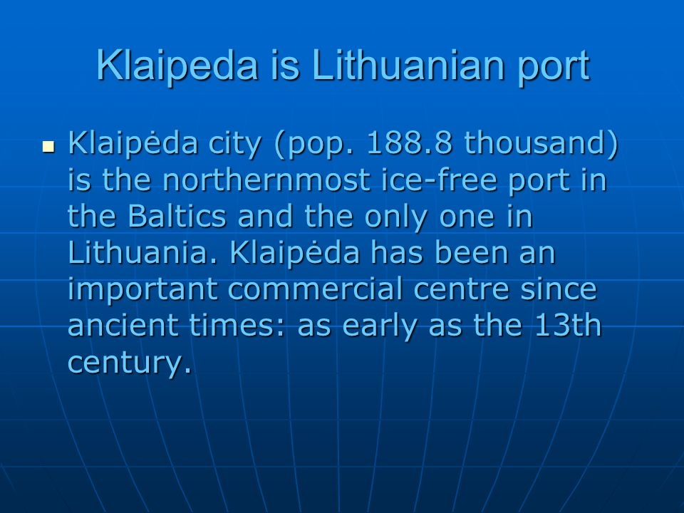 Klaipeda is Lithuanian port Klaipėda city (pop.